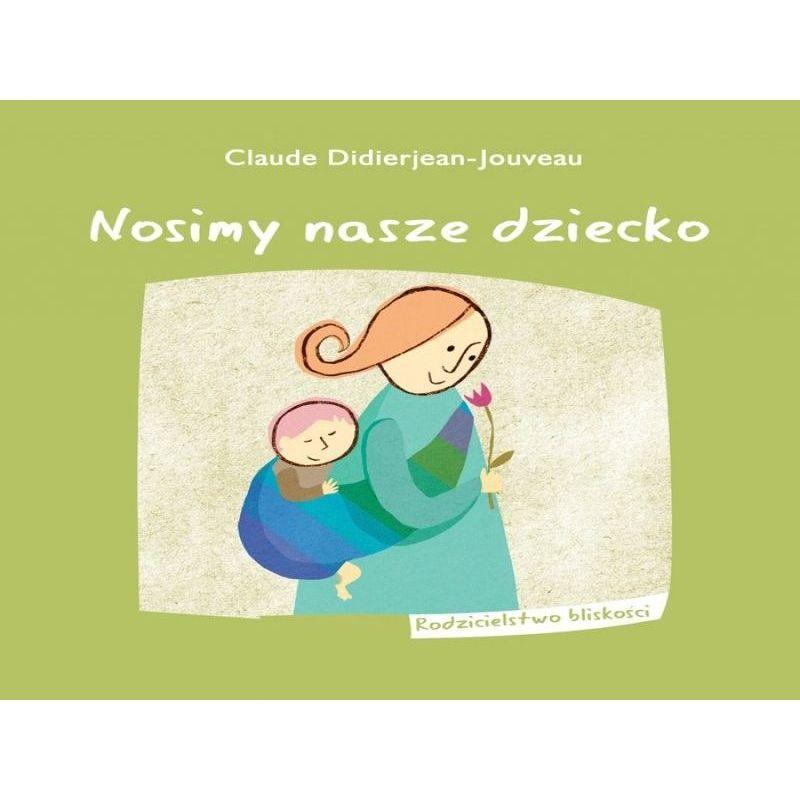 Książka Nosimy nasze dziecko